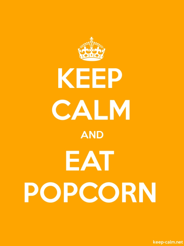 KEEP CALM AND EAT POPCORN - white/orange - Default (600x800)