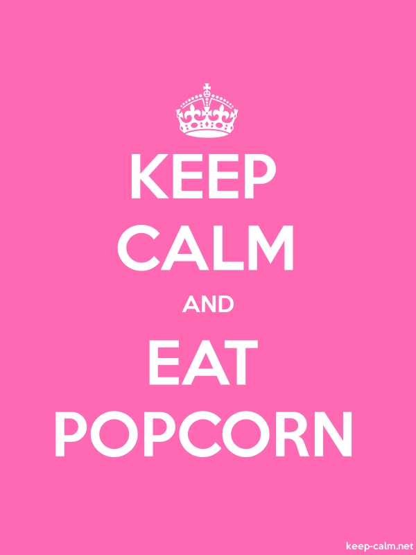 KEEP CALM AND EAT POPCORN - white/pink - Default (600x800)