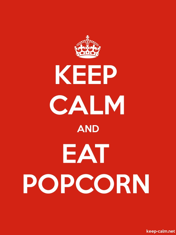 KEEP CALM AND EAT POPCORN - white/red - Default (600x800)
