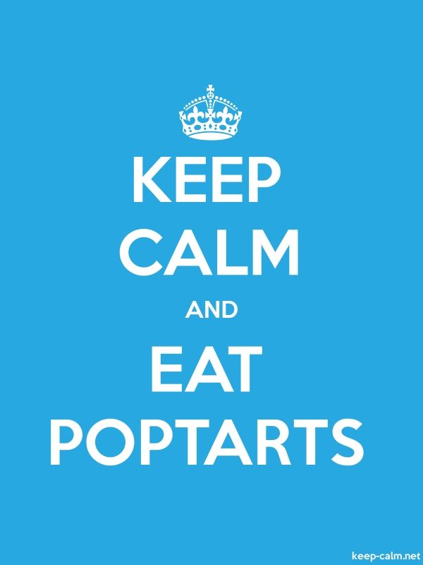 KEEP CALM AND EAT POPTARTS - white/blue - Default (600x800)
