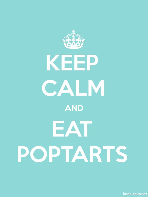 KEEP CALM AND EAT POPTARTS - white/lightblue - Default (600x800)