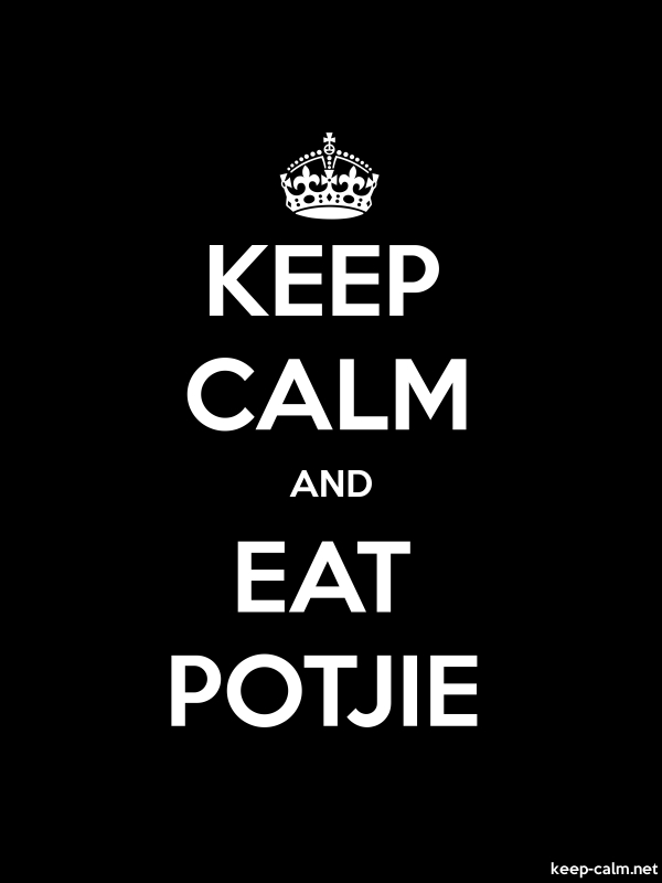 KEEP CALM AND EAT POTJIE - white/black - Default (600x800)