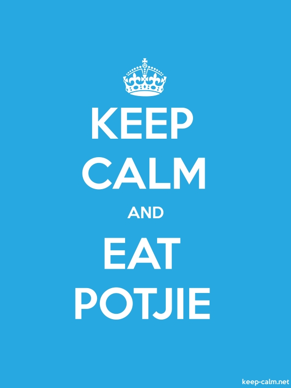 KEEP CALM AND EAT POTJIE - white/blue - Default (600x800)