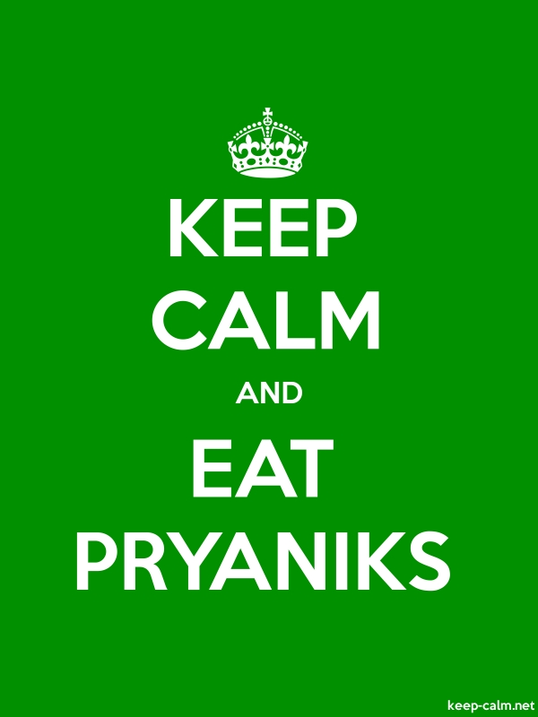 KEEP CALM AND EAT PRYANIKS - white/green - Default (600x800)