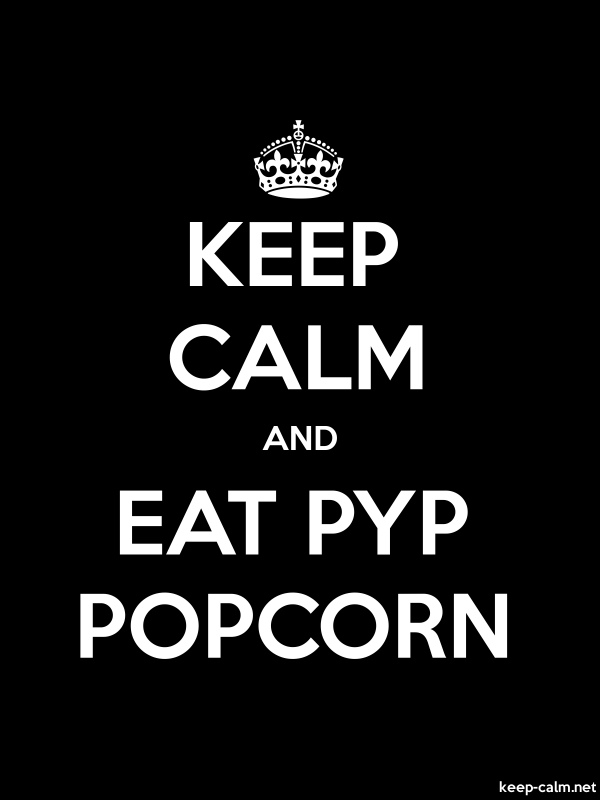 KEEP CALM AND EAT PYP POPCORN - white/black - Default (600x800)