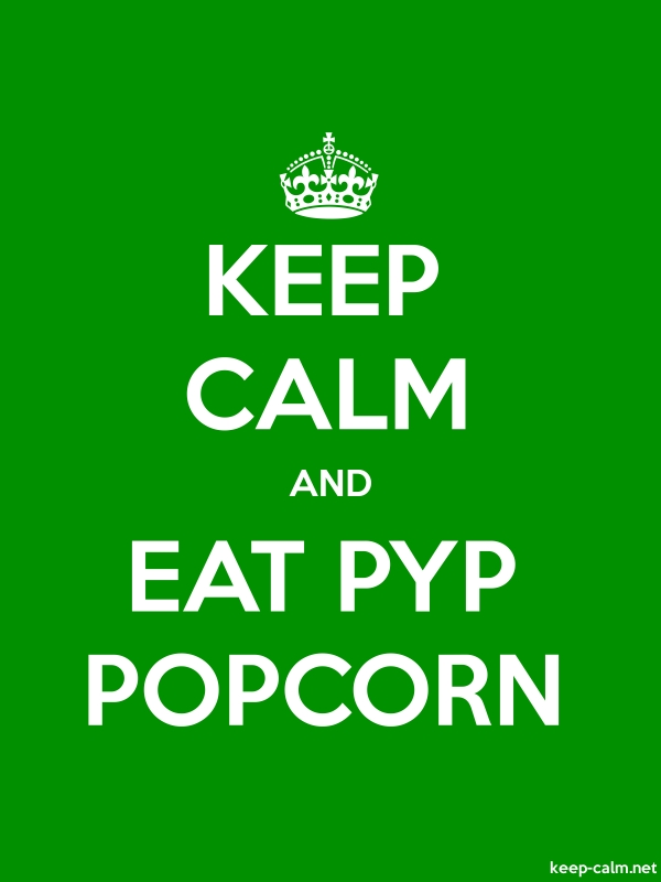KEEP CALM AND EAT PYP POPCORN - white/green - Default (600x800)