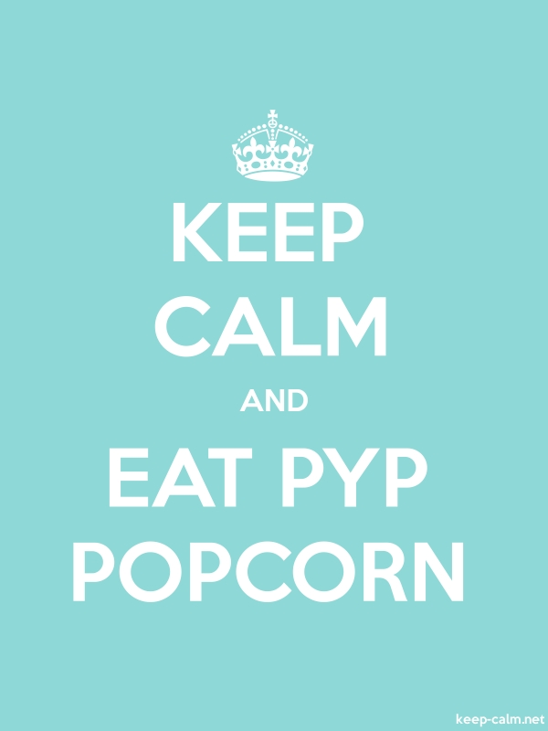 KEEP CALM AND EAT PYP POPCORN - white/lightblue - Default (600x800)