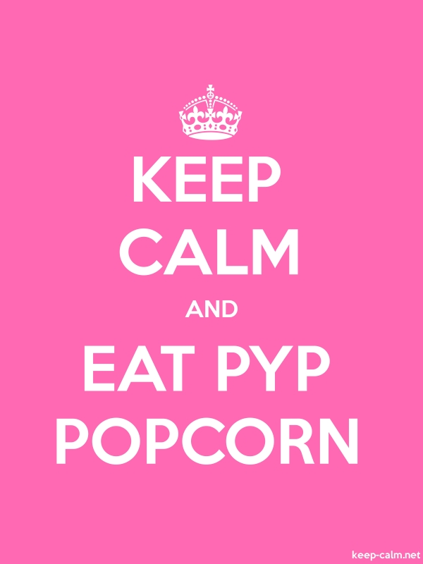 KEEP CALM AND EAT PYP POPCORN - white/pink - Default (600x800)