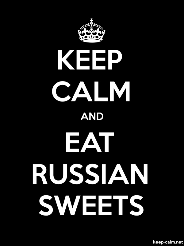 KEEP CALM AND EAT RUSSIAN SWEETS - white/black - Default (600x800)