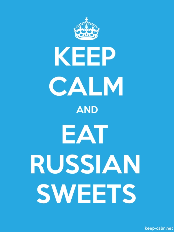 KEEP CALM AND EAT RUSSIAN SWEETS - white/blue - Default (600x800)
