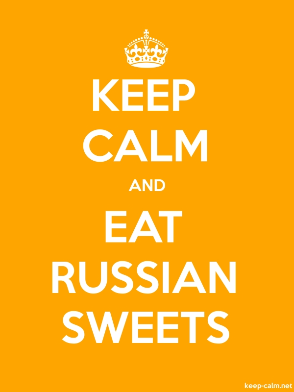 KEEP CALM AND EAT RUSSIAN SWEETS - white/orange - Default (600x800)
