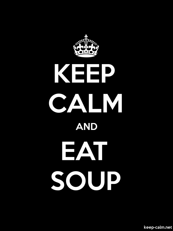 KEEP CALM AND EAT SOUP - white/black - Default (600x800)