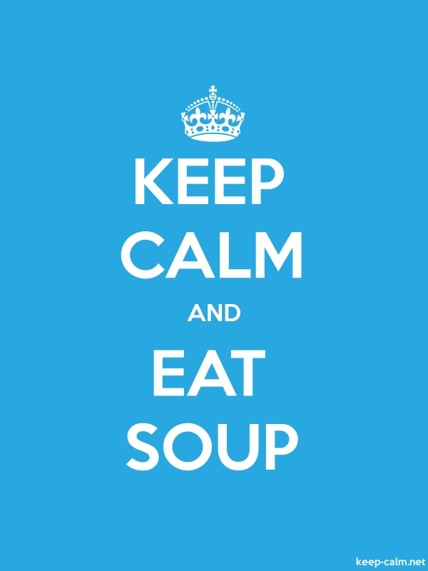KEEP CALM AND EAT SOUP - white/blue - Default (600x800)