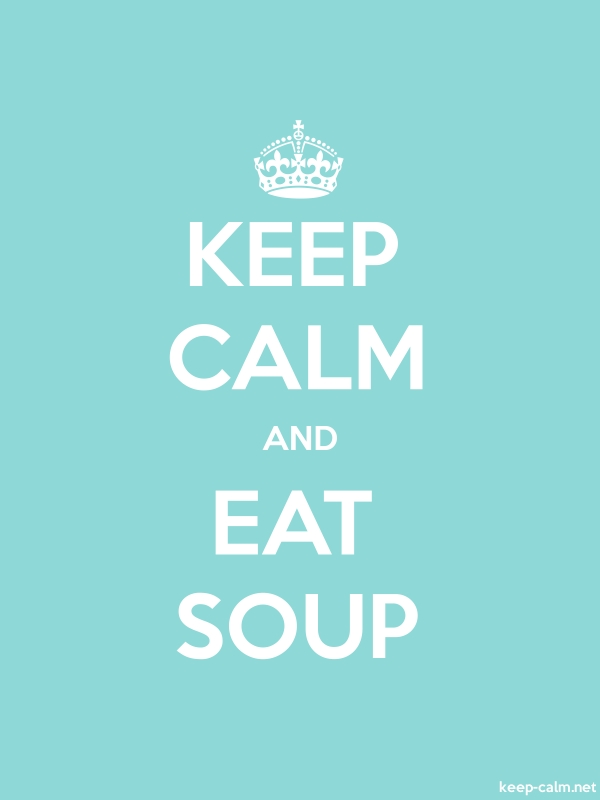 KEEP CALM AND EAT SOUP - white/lightblue - Default (600x800)