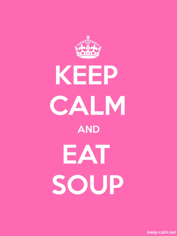 KEEP CALM AND EAT SOUP - white/pink - Default (600x800)