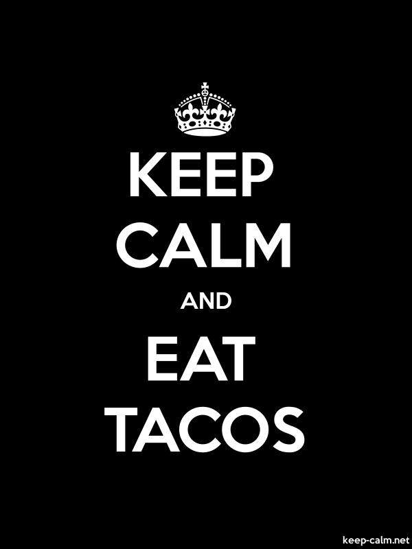 KEEP CALM AND EAT TACOS - white/black - Default (600x800)