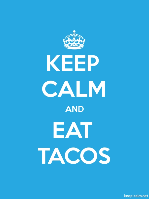 KEEP CALM AND EAT TACOS - white/blue - Default (600x800)
