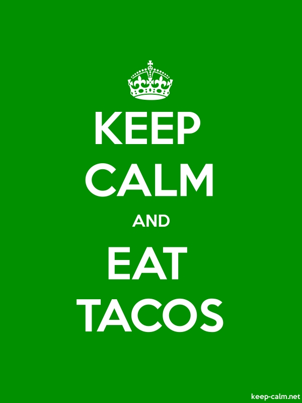 KEEP CALM AND EAT TACOS - white/green - Default (600x800)