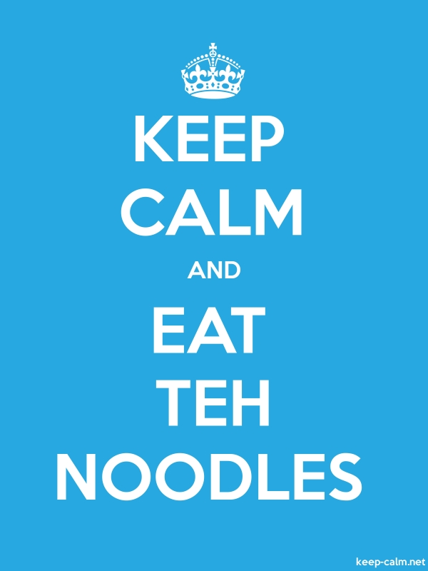 KEEP CALM AND EAT TEH NOODLES - white/blue - Default (600x800)