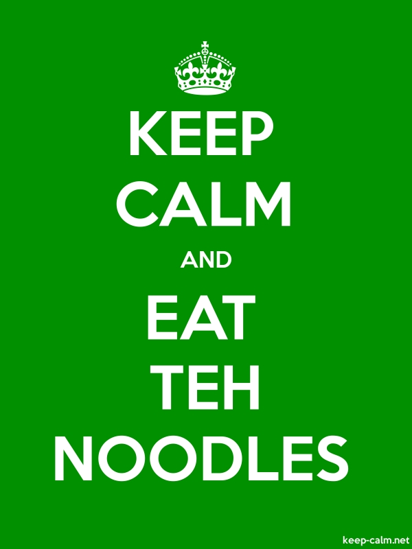 KEEP CALM AND EAT TEH NOODLES - white/green - Default (600x800)