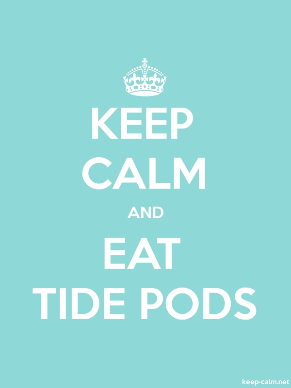 KEEP CALM AND EAT TIDE PODS - white/lightblue - Default (600x800)