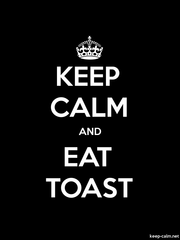 KEEP CALM AND EAT TOAST - white/black - Default (600x800)