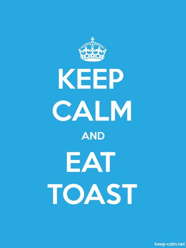 KEEP CALM AND EAT TOAST - white/blue - Default (600x800)