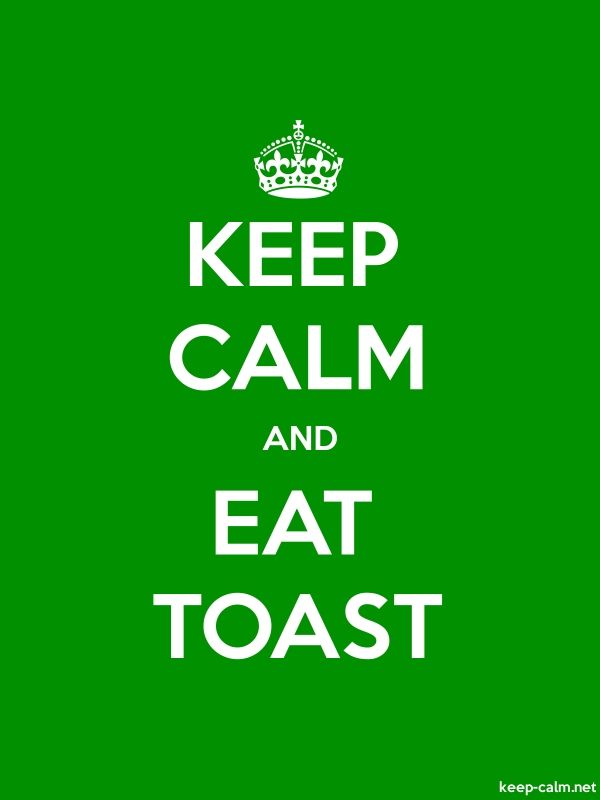 KEEP CALM AND EAT TOAST - white/green - Default (600x800)
