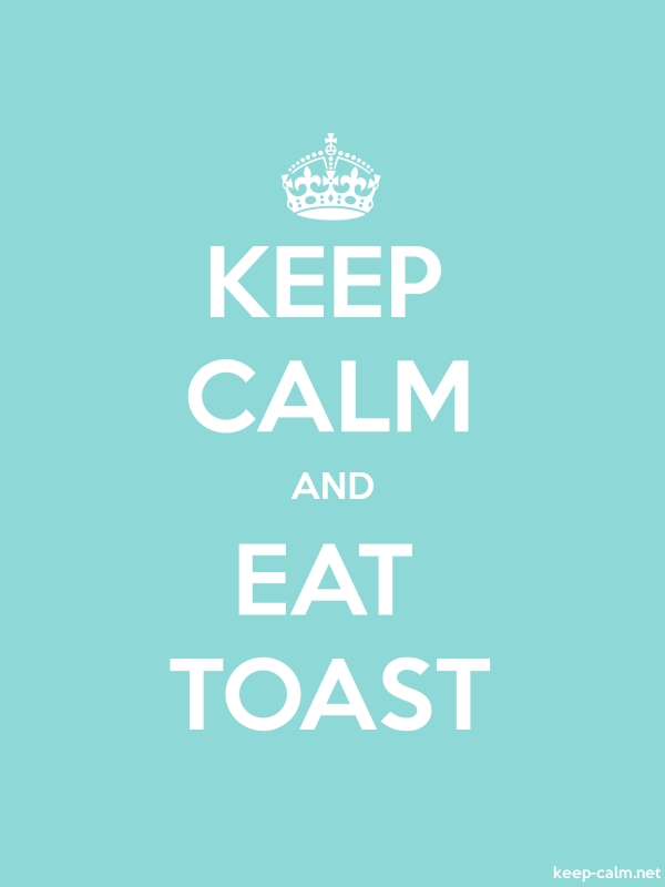 KEEP CALM AND EAT TOAST - white/lightblue - Default (600x800)
