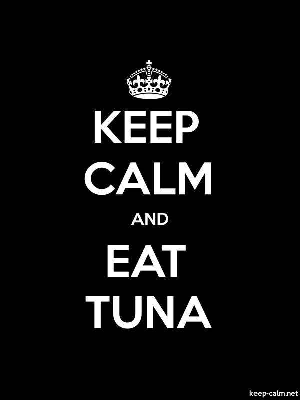 KEEP CALM AND EAT TUNA - white/black - Default (600x800)