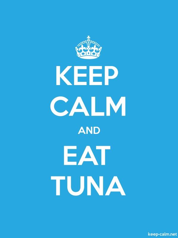 KEEP CALM AND EAT TUNA - white/blue - Default (600x800)