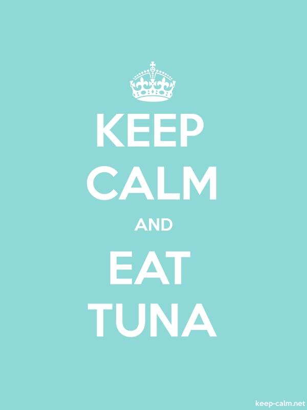 KEEP CALM AND EAT TUNA - white/lightblue - Default (600x800)