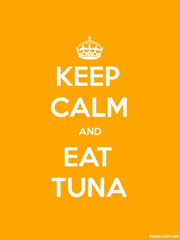KEEP CALM AND EAT TUNA - white/orange - Default (600x800)