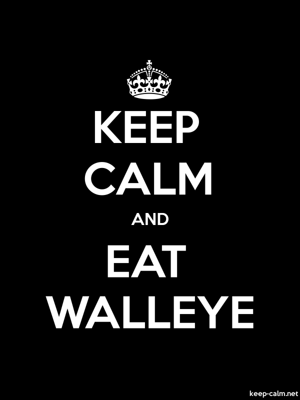 KEEP CALM AND EAT WALLEYE - white/black - Default (600x800)