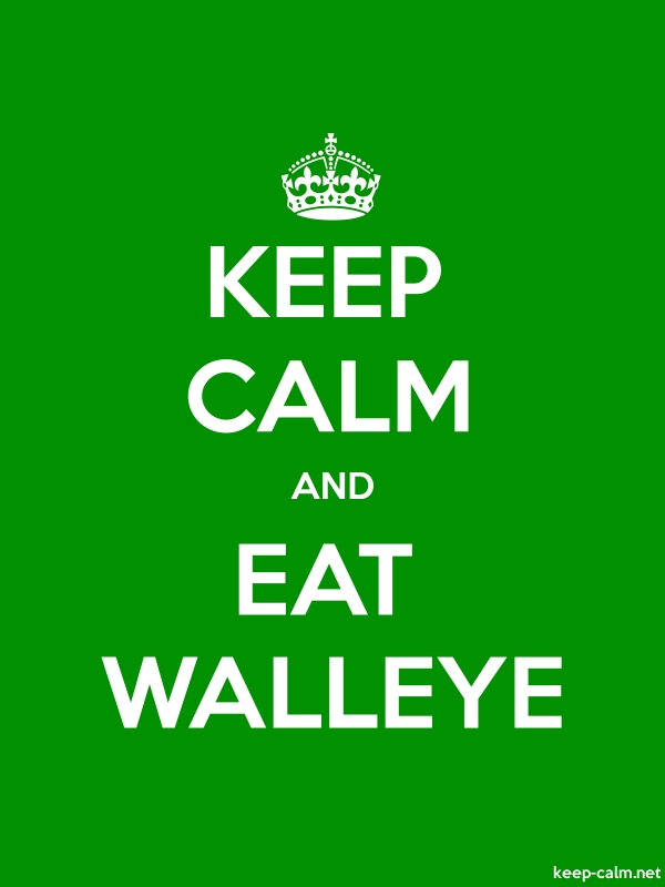 KEEP CALM AND EAT WALLEYE - white/green - Default (600x800)