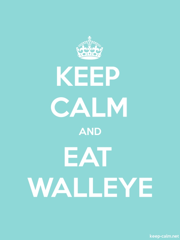 KEEP CALM AND EAT WALLEYE - white/lightblue - Default (600x800)