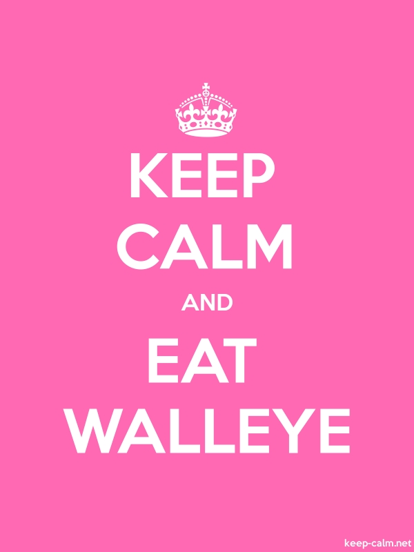 KEEP CALM AND EAT WALLEYE - white/pink - Default (600x800)