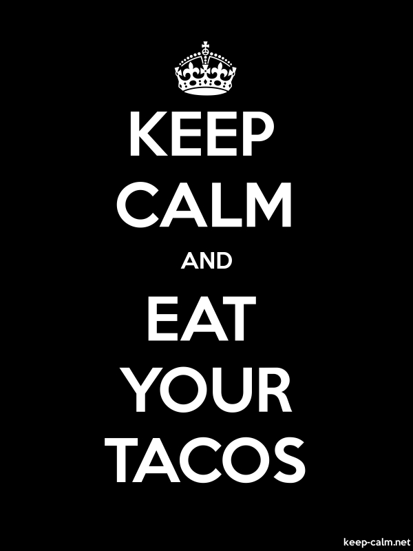 KEEP CALM AND EAT YOUR TACOS - white/black - Default (600x800)