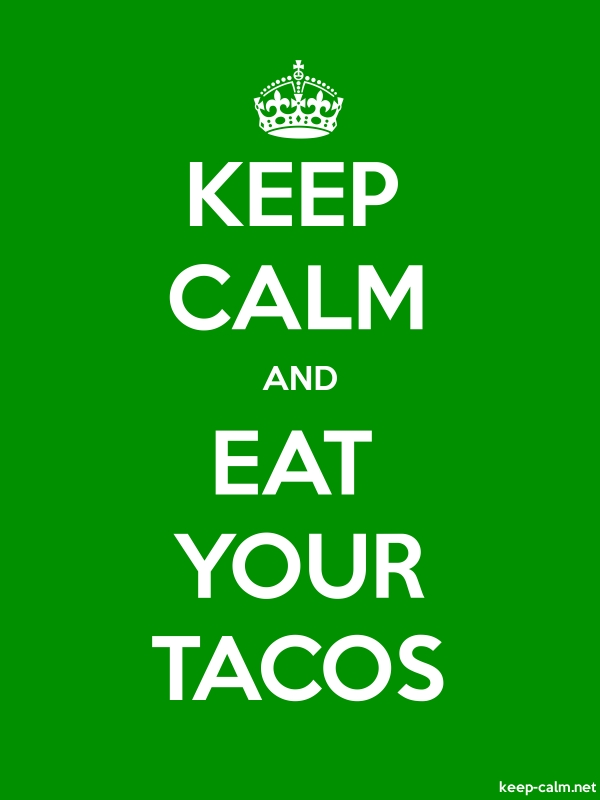 KEEP CALM AND EAT YOUR TACOS - white/green - Default (600x800)