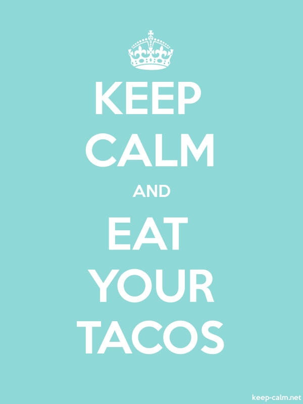 KEEP CALM AND EAT YOUR TACOS - white/lightblue - Default (600x800)