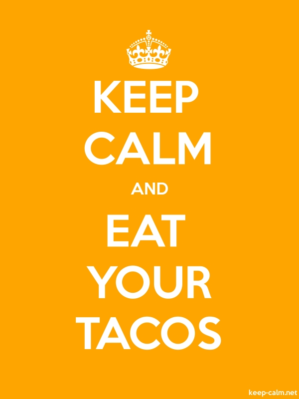 KEEP CALM AND EAT YOUR TACOS - white/orange - Default (600x800)