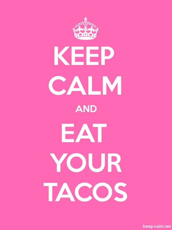 KEEP CALM AND EAT YOUR TACOS - white/pink - Default (600x800)