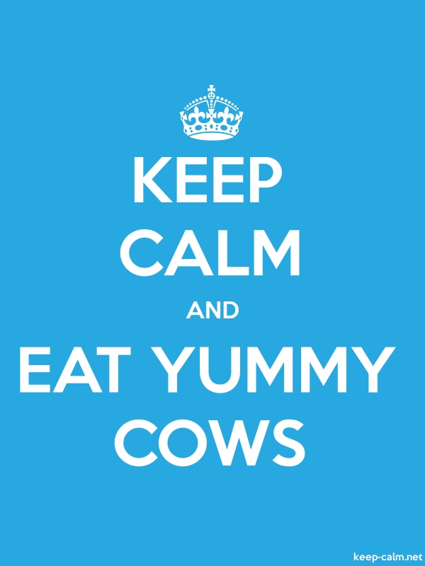 KEEP CALM AND EAT YUMMY COWS - white/blue - Default (600x800)