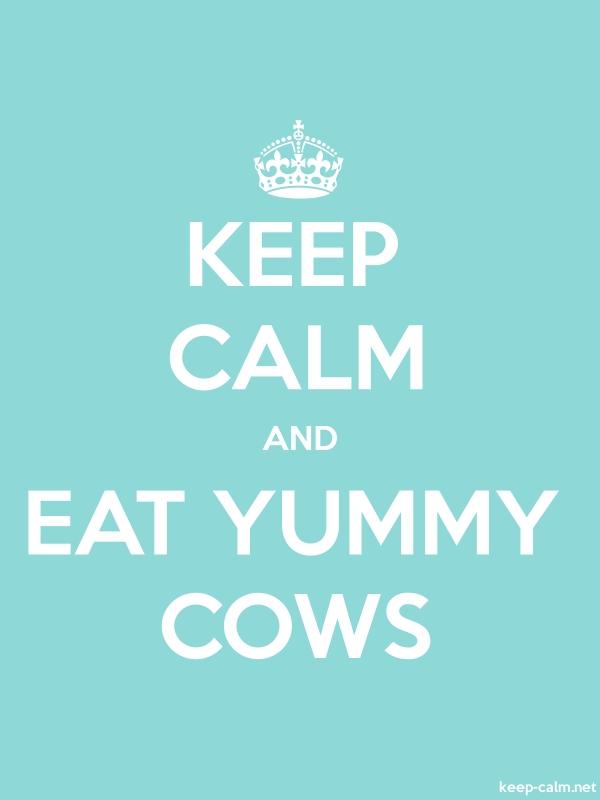 KEEP CALM AND EAT YUMMY COWS - white/lightblue - Default (600x800)