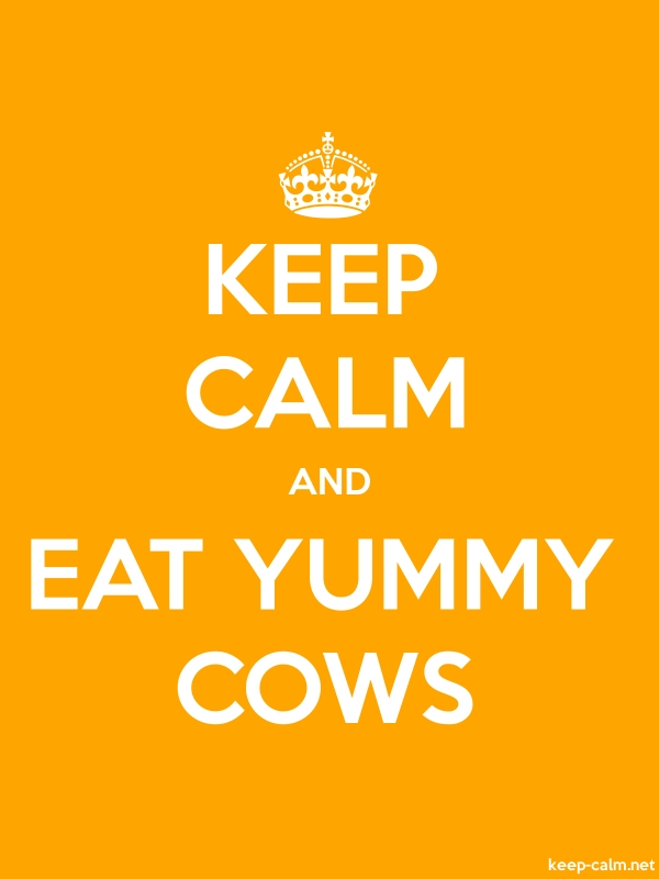 KEEP CALM AND EAT YUMMY COWS - white/orange - Default (600x800)