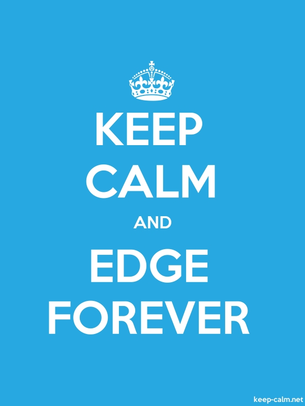 KEEP CALM AND EDGE FOREVER - white/blue - Default (600x800)
