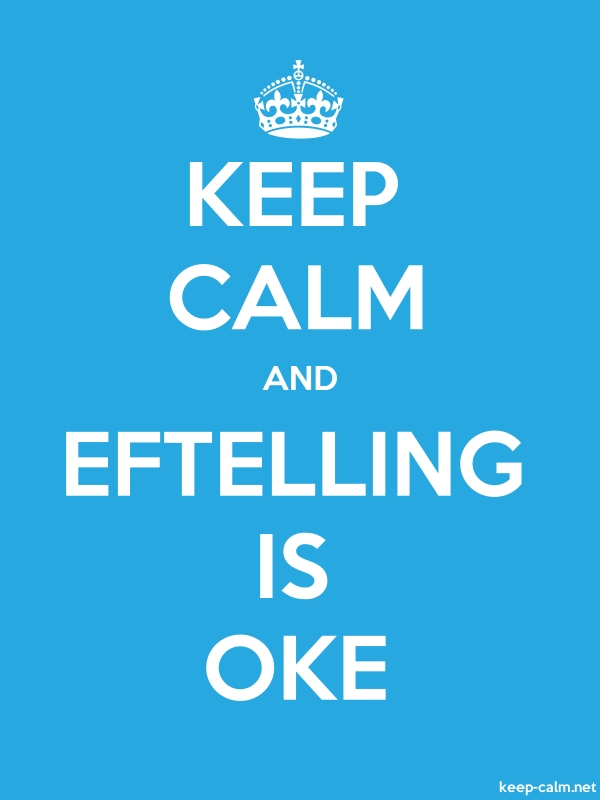 KEEP CALM AND EFTELLING IS OKE - white/blue - Default (600x800)