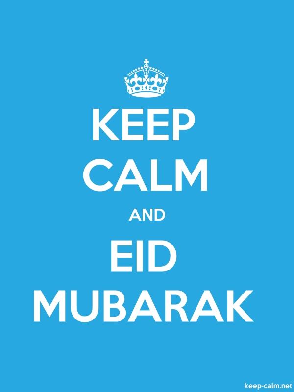 KEEP CALM AND EID MUBARAK - white/blue - Default (600x800)