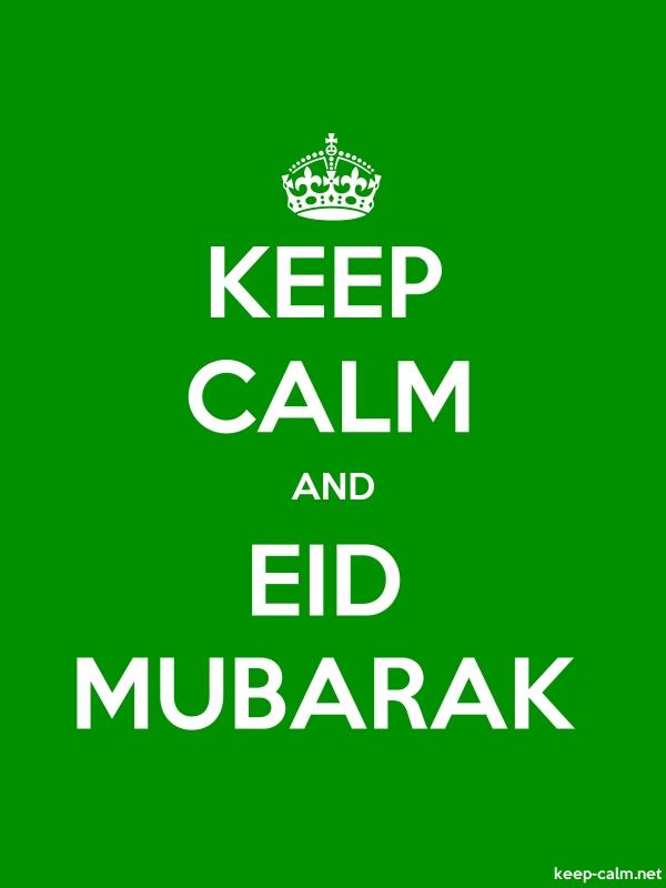KEEP CALM AND EID MUBARAK - white/green - Default (600x800)