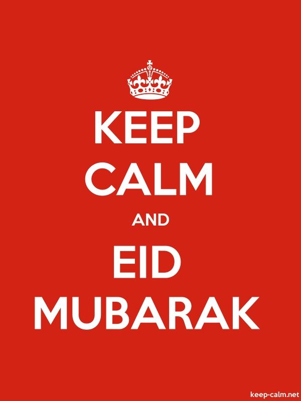 KEEP CALM AND EID MUBARAK - white/red - Default (600x800)
